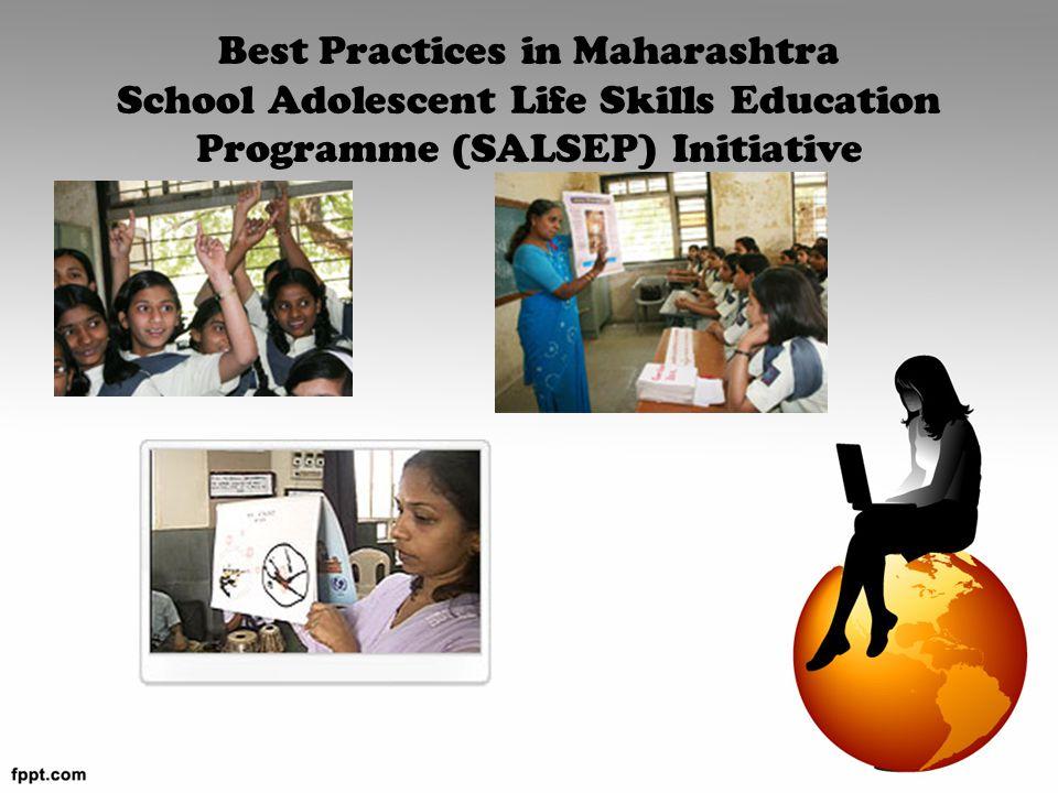 Best Practices in Maharashtra School Adolescent Life Skills Education Programme (SALSEP) Initiative