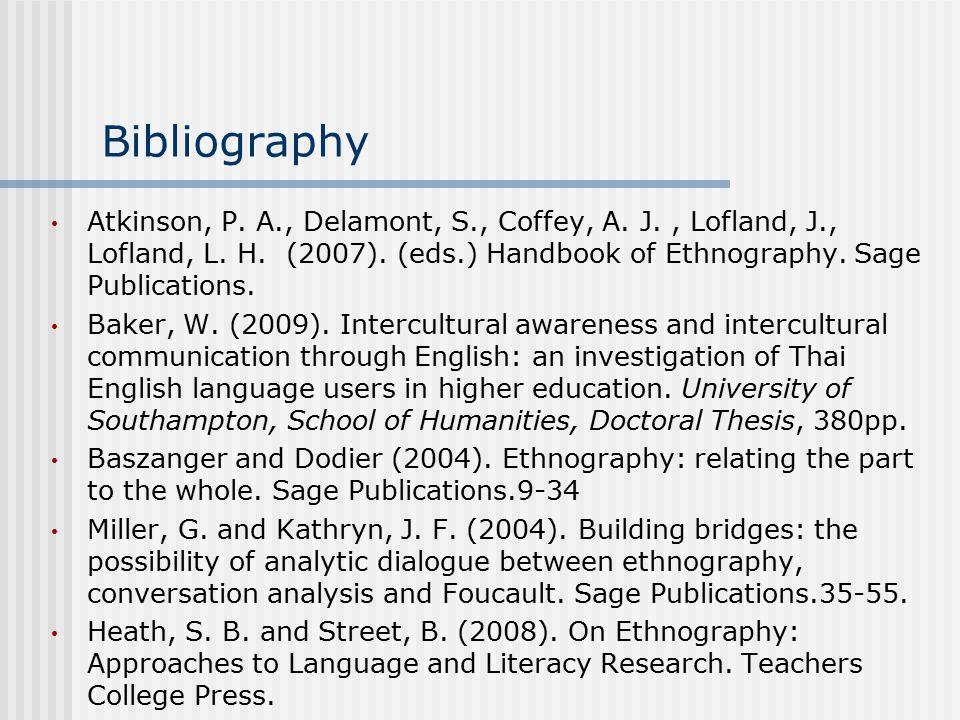Bibliography Atkinson, P. A., Delamont, S., Coffey, A.