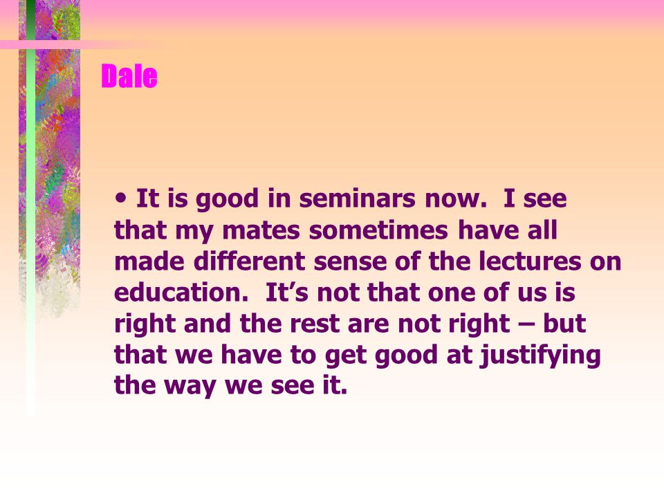 Dale It is good in seminars now.