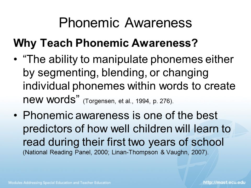 """Phonemic Awareness Why Teach Phonemic Awareness? """"The ability to manipulate phonemes either by segmenting, blending, or changing individual phonemes w"""