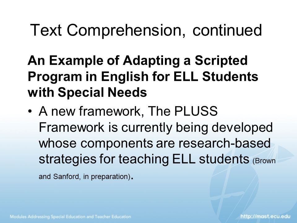 Text Comprehension, continued An Example of Adapting a Scripted Program in English for ELL Students with Special Needs A new framework, The PLUSS Fram