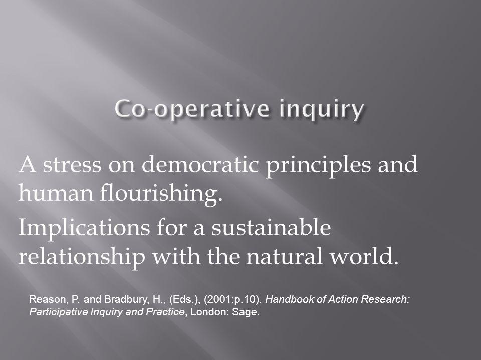 A stress on democratic principles and human flourishing.