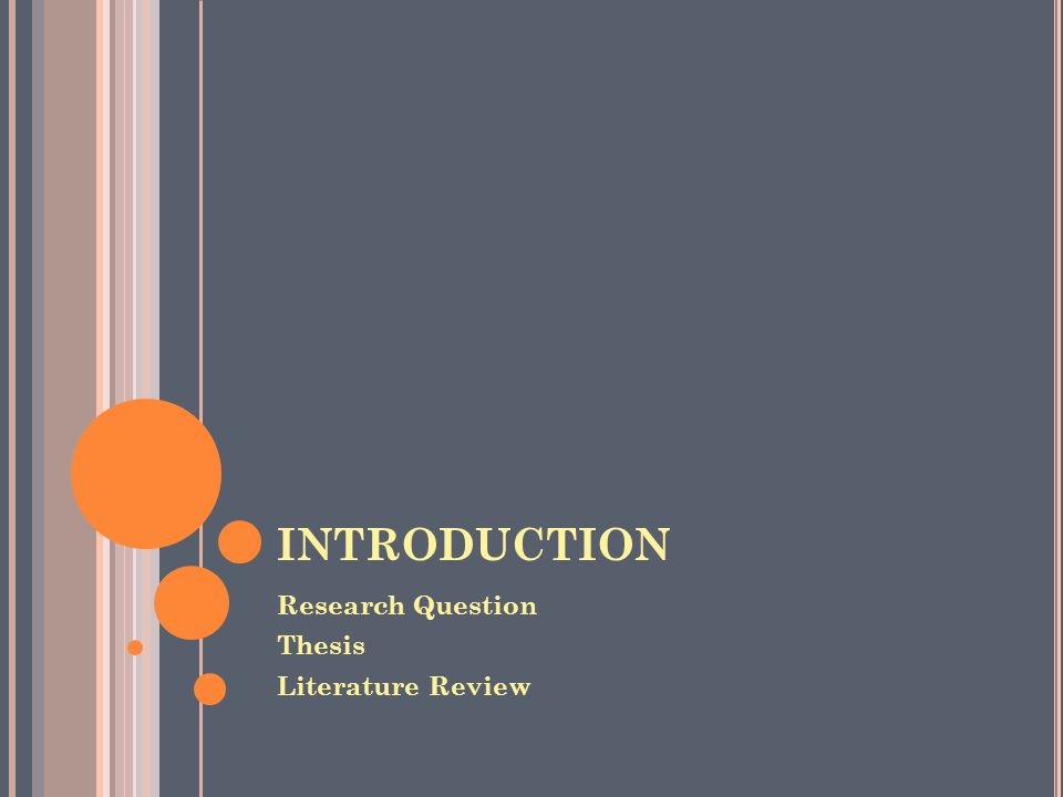 INTRODUCTION Research Question Thesis Literature Review
