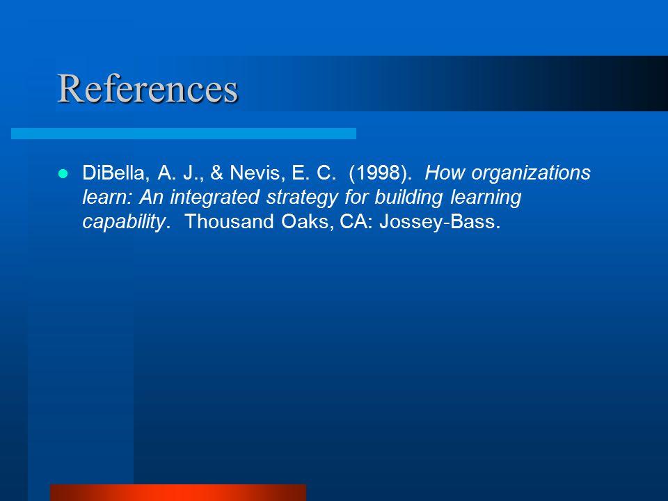 References DiBella, A. J., & Nevis, E. C. (1998).