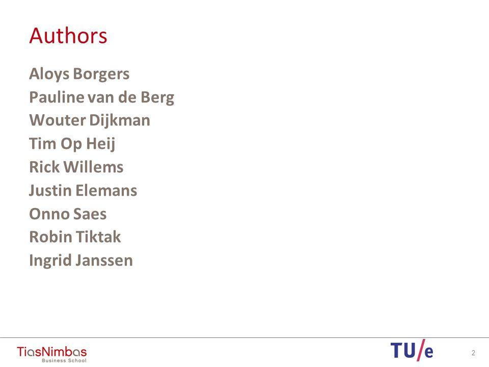 Authors 2 Aloys Borgers Pauline van de Berg Wouter Dijkman Tim Op Heij Rick Willems Justin Elemans Onno Saes Robin Tiktak Ingrid Janssen