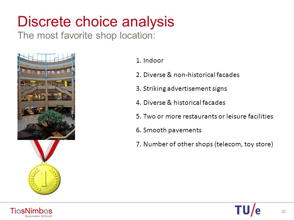 Discrete choice analysis The most favorite shop location: 26 1.
