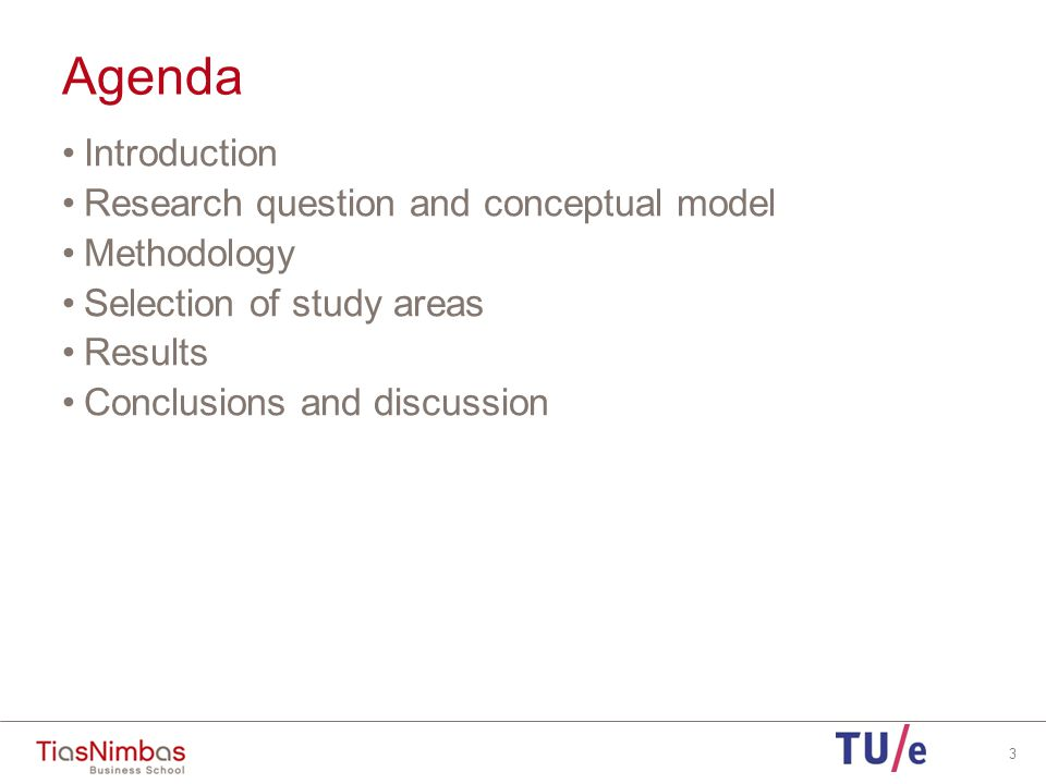 Agenda Introduction Research question and conceptual model Methodology Selection of study areas Results Conclusions and discussion 3