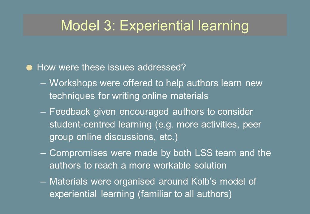Model 3: Experiential learning l How were these issues addressed.