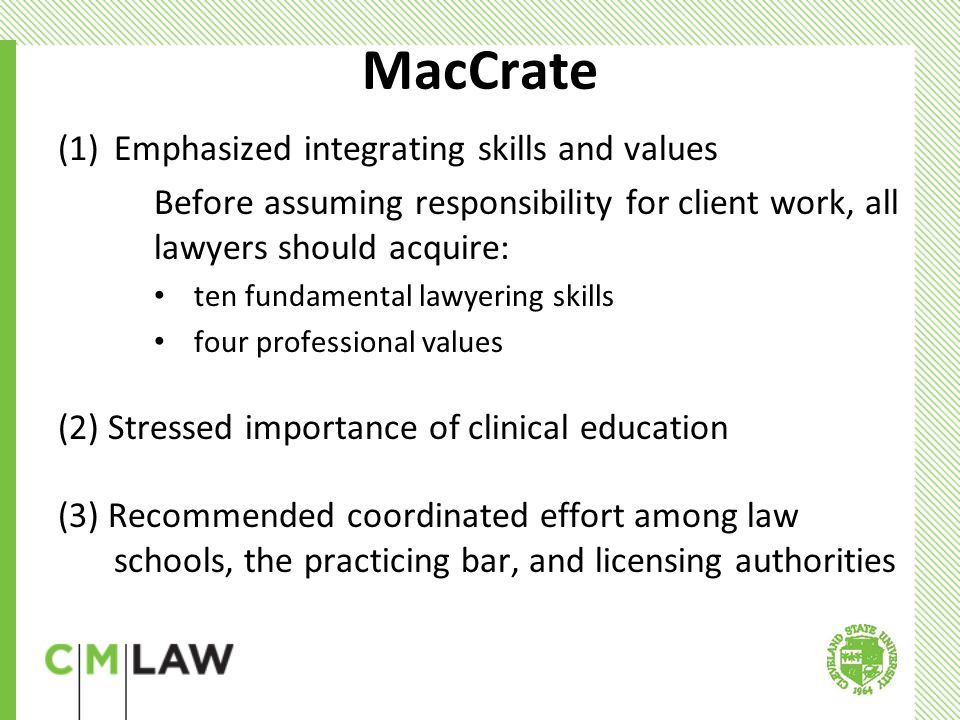 Case Expanded legal writing to include more practice skills, added extensive upper division skills requirements – almost exclusively carried out by skills faculty and adjuncts 1 week introduction to law course, also client interviewing, counseling, trial skills courses, with 3 tracks available to suit student interest Labs (e.g.