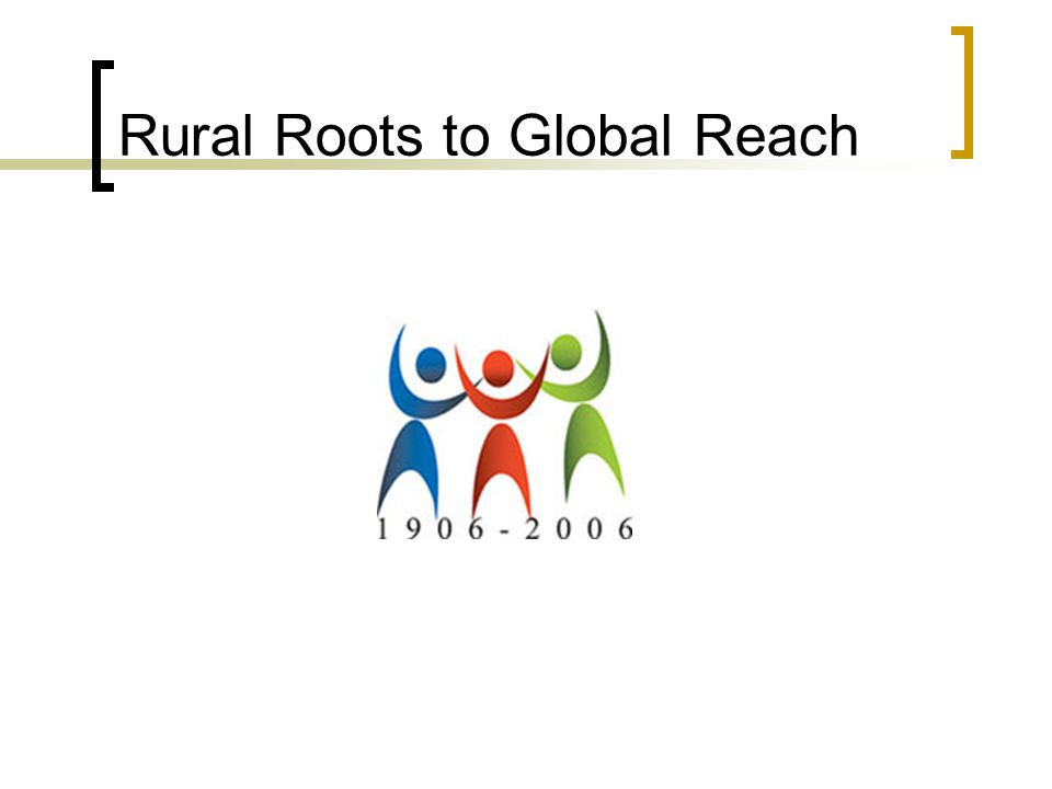 Rural Roots to Global Reach