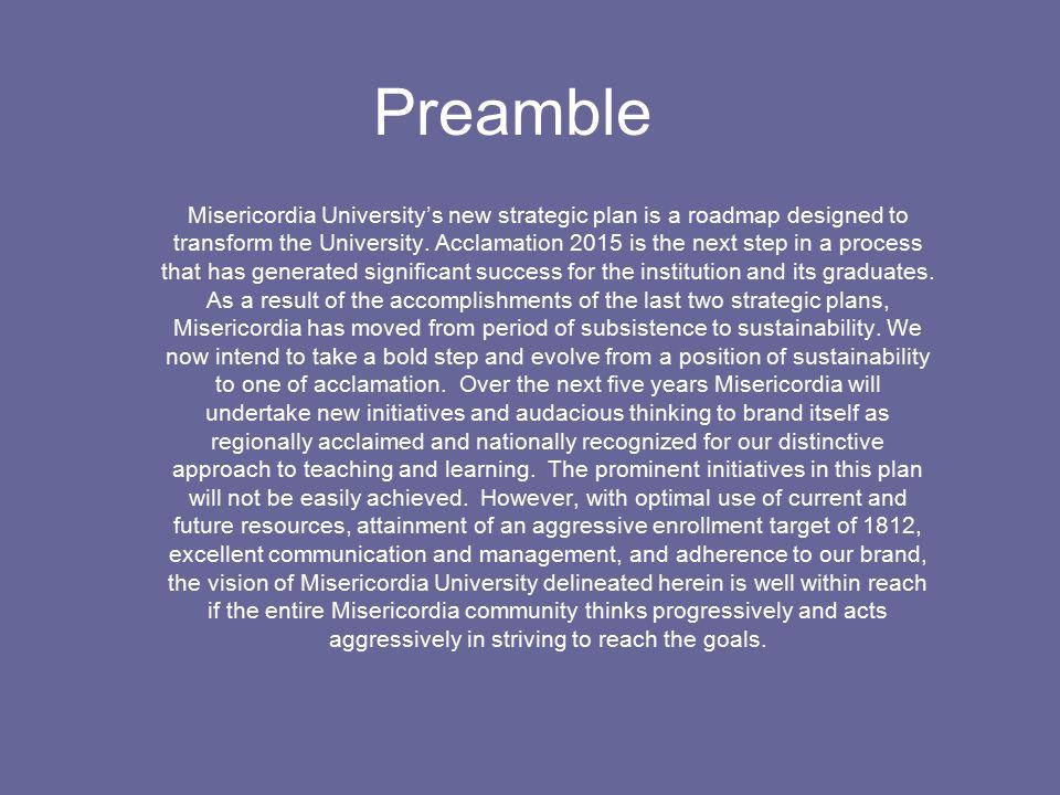 Preamble Misericordia University's new strategic plan is a roadmap designed to transform the University.