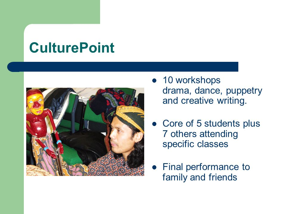 CulturePoint 10 workshops drama, dance, puppetry and creative writing.