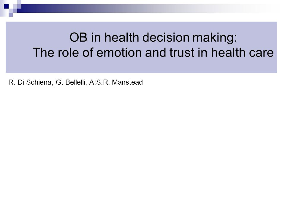 OB in health decision making: The role of emotion and trust in health care R.