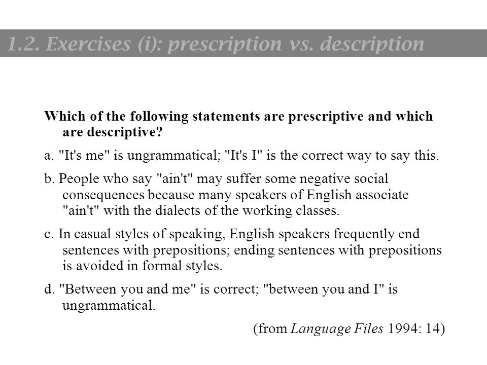 1. Language and communication Which of the following statements are prescriptive and which are descriptive? a.