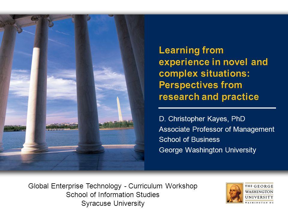 Global Enterprise Technology - Curriculum Workshop School of Information Studies Syracuse University D.