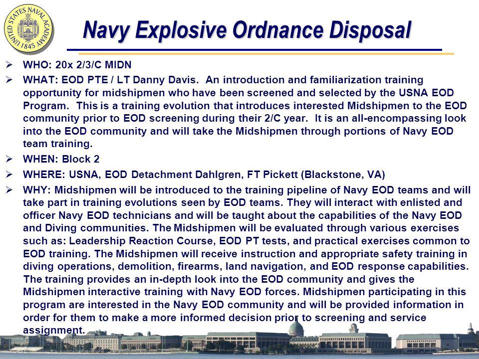 Navy Explosive Ordnance Disposal  WHO: 20x 2/3/C MIDN  WHAT: EOD PTE / LT Danny Davis.