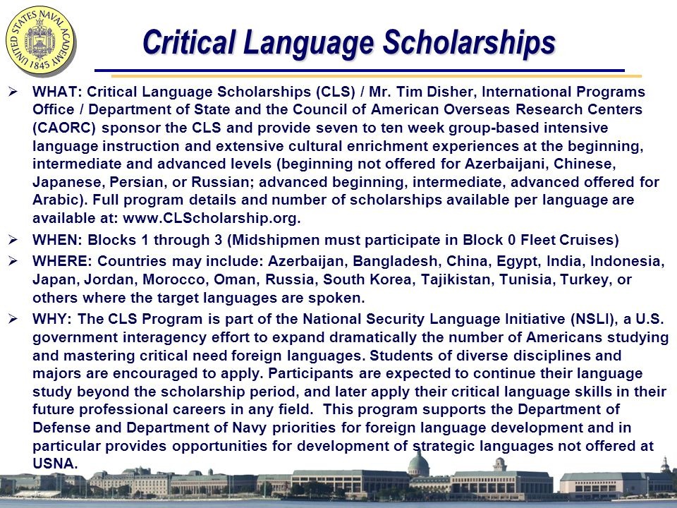 Critical Language Scholarships  WHAT: Critical Language Scholarships (CLS) / Mr.