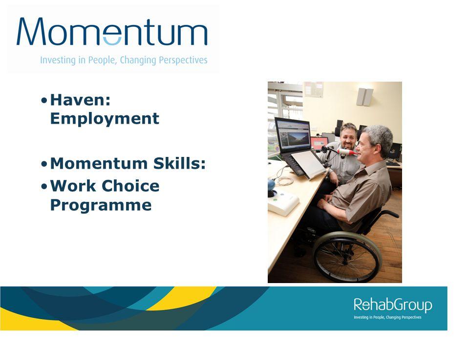 Haven: Employment Momentum Skills: Work Choice Programme
