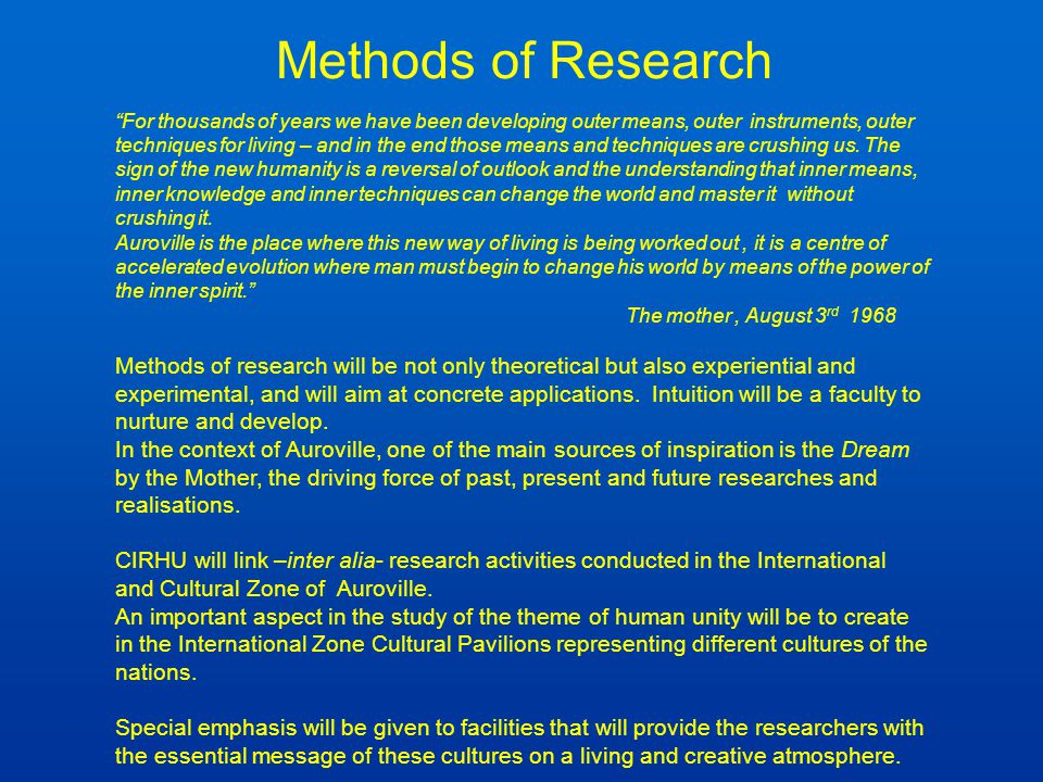 """Methods of Research """"For thousands of years we have been developing outer means, outer instruments, outer techniques for living – and in the end those"""