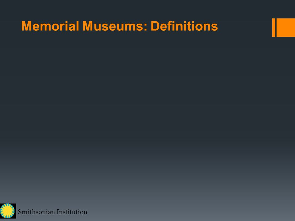 Smithsonian Institution Memorial Museums: Definitions
