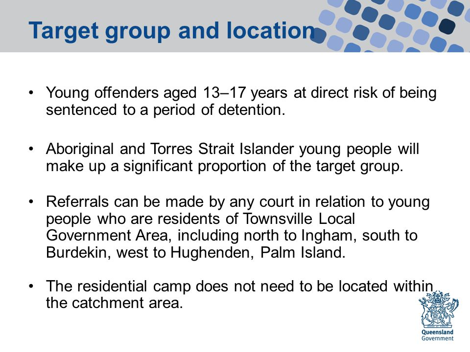 Target group and location Young offenders aged 13–17 years at direct risk of being sentenced to a period of detention.