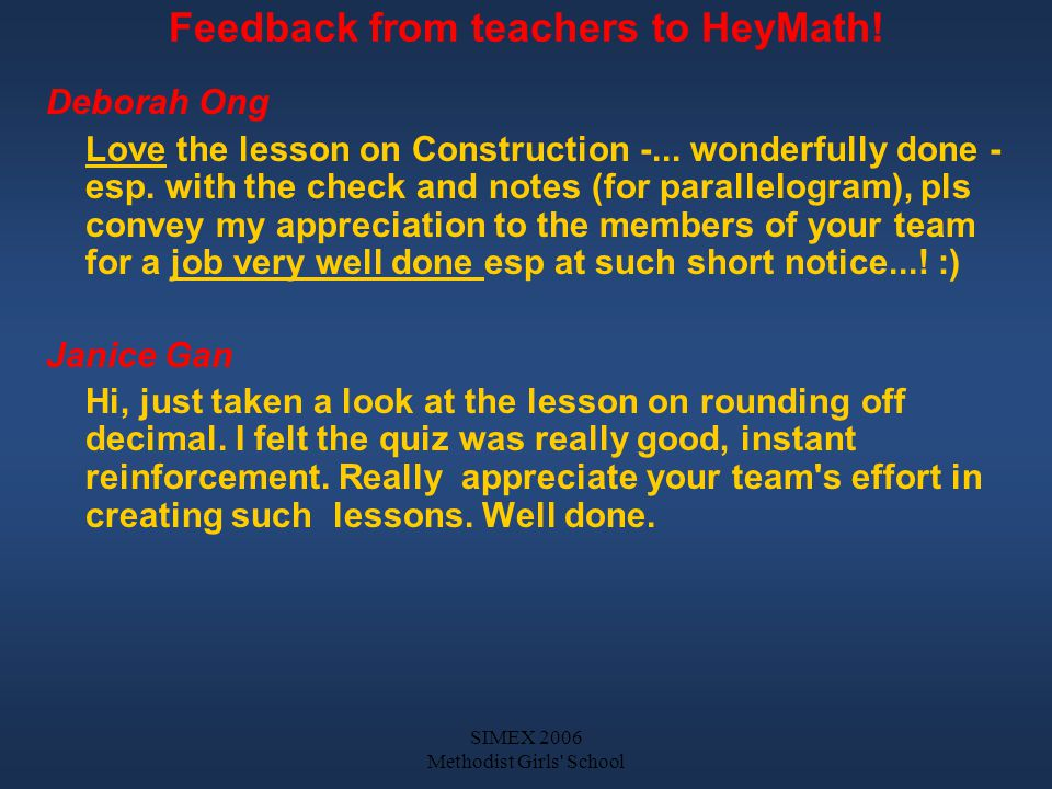 SIMEX 2006 Methodist Girls School Feedback from teachers to HeyMath.