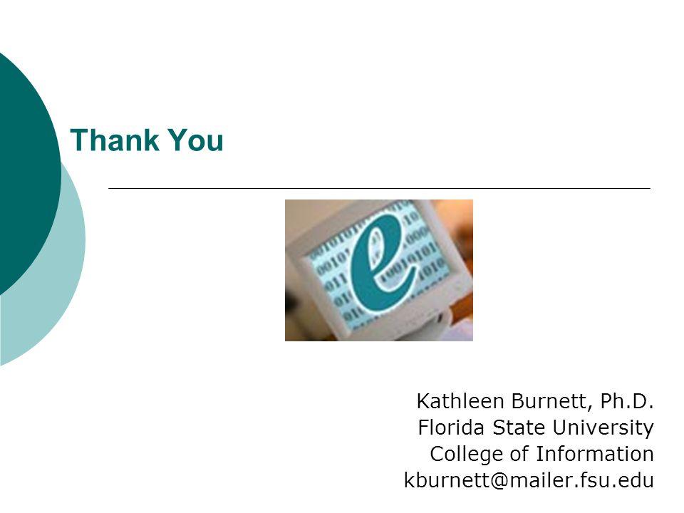 Thank You Kathleen Burnett, Ph.D.