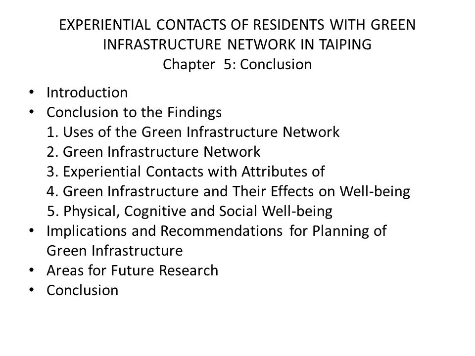 EXPERIENTIAL CONTACTS OF RESIDENTS WITH GREEN INFRASTRUCTURE NETWORK IN TAIPING Chapter 5: Conclusion Introduction Conclusion to the Findings 1. Uses
