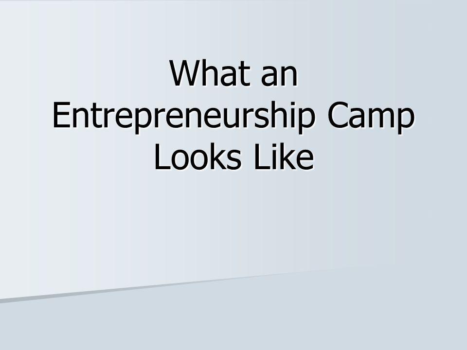 What an Entrepreneurship Camp Looks Like