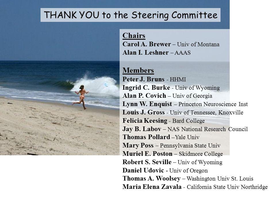 Chairs Carol A. Brewer – Univ of Montana Alan I. Leshner – AAAS Members Peter J.