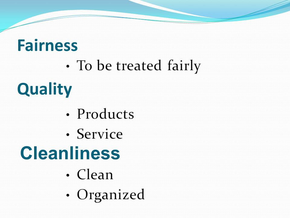 Cleanliness Fairness Quality