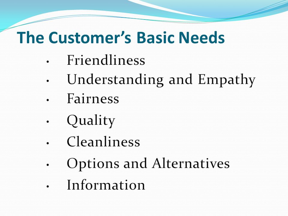 The Customer's Basic Needs
