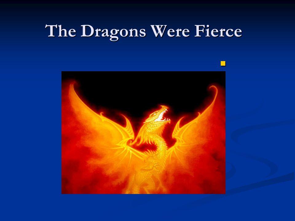 The Dragons Were Fierce