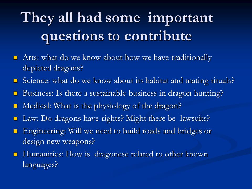 They all had some important questions to contribute Arts: what do we know about how we have traditionally depicted dragons.