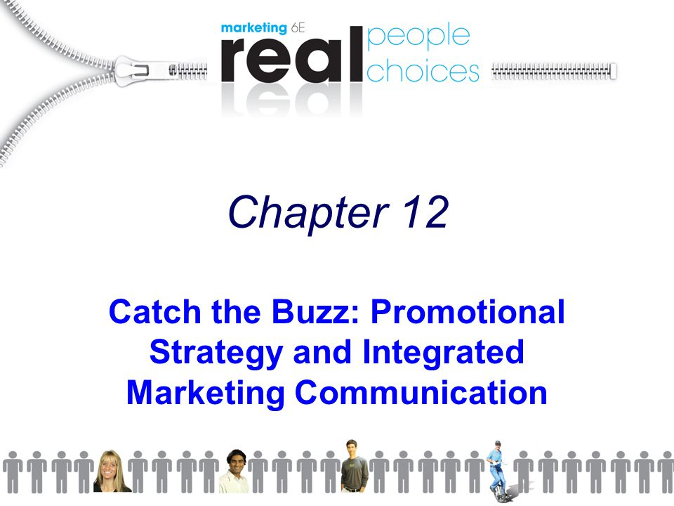 Chapter 12 Catch the Buzz: Promotional Strategy and Integrated Marketing Communication