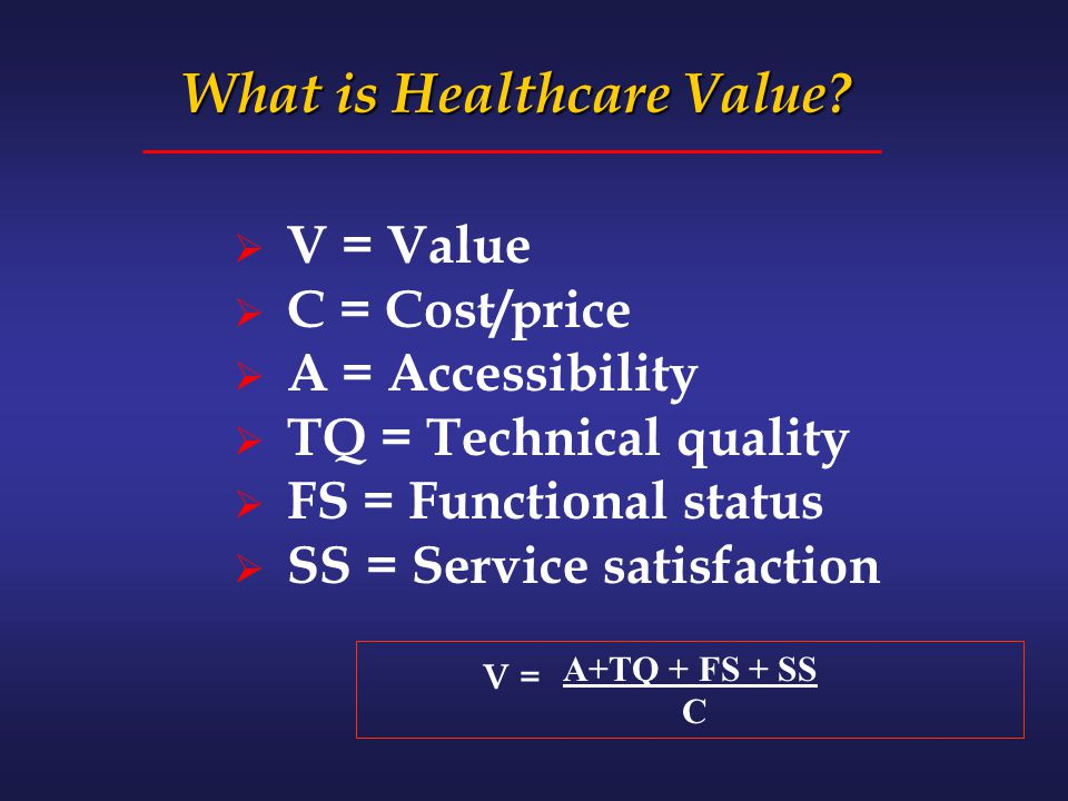 What is Healthcare Value.