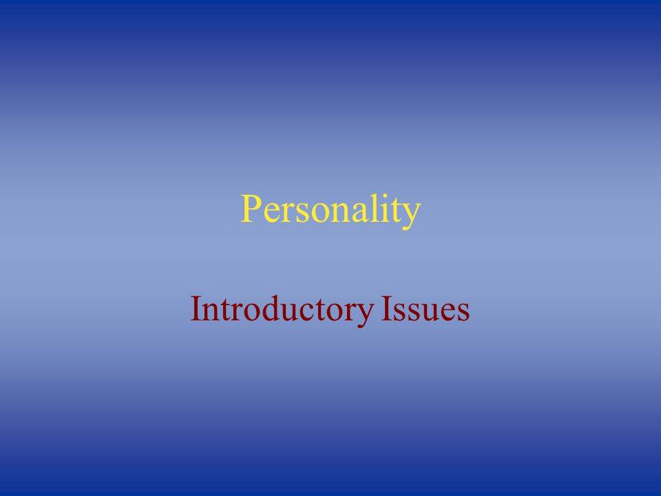 Personality Introductory Issues