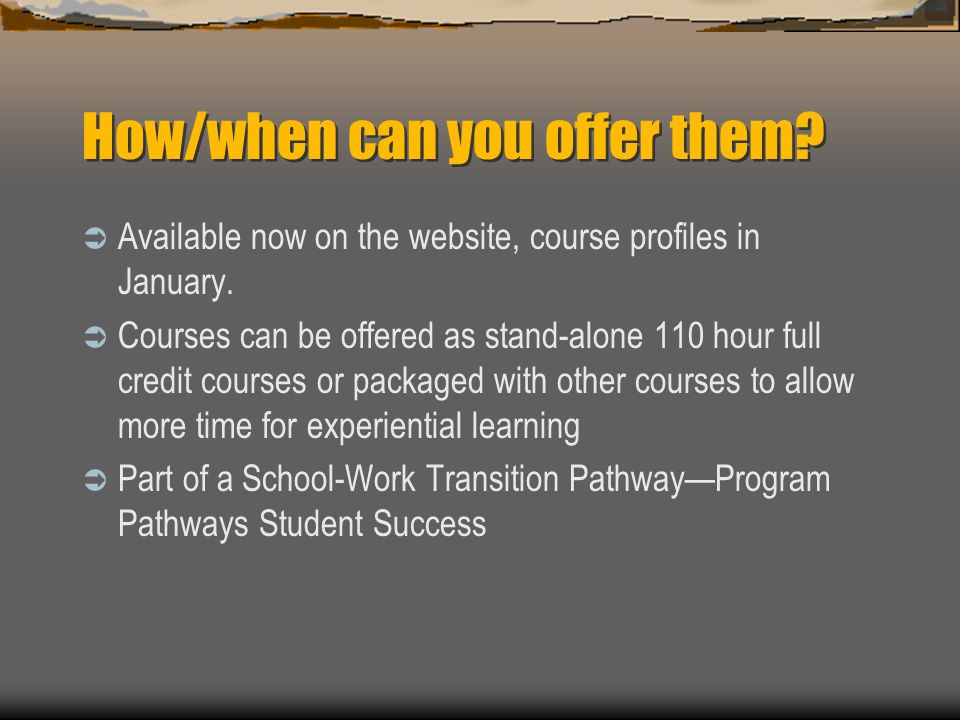 How/when can you offer them.  Available now on the website, course profiles in January.