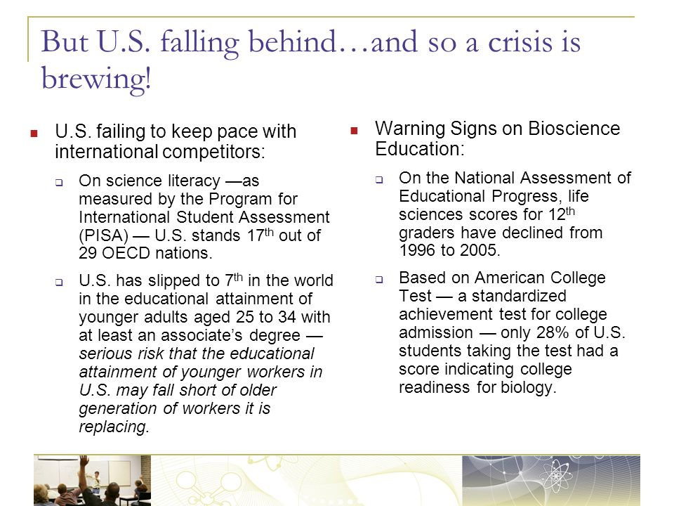 But U.S. falling behind…and so a crisis is brewing! U.S. failing to keep pace with international competitors:  On science literacy —as measured by th