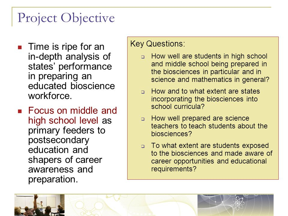 Project Objective Time is ripe for an in-depth analysis of states' performance in preparing an educated bioscience workforce.