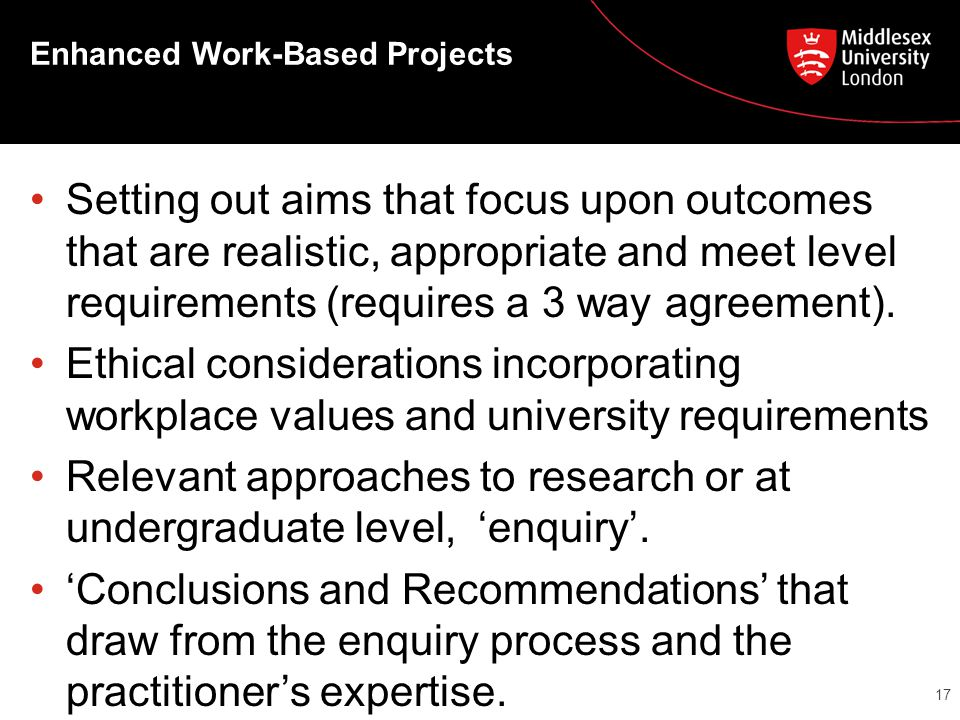 Enhanced Work-Based Projects Setting out aims that focus upon outcomes that are realistic, appropriate and meet level requirements (requires a 3 way agreement).