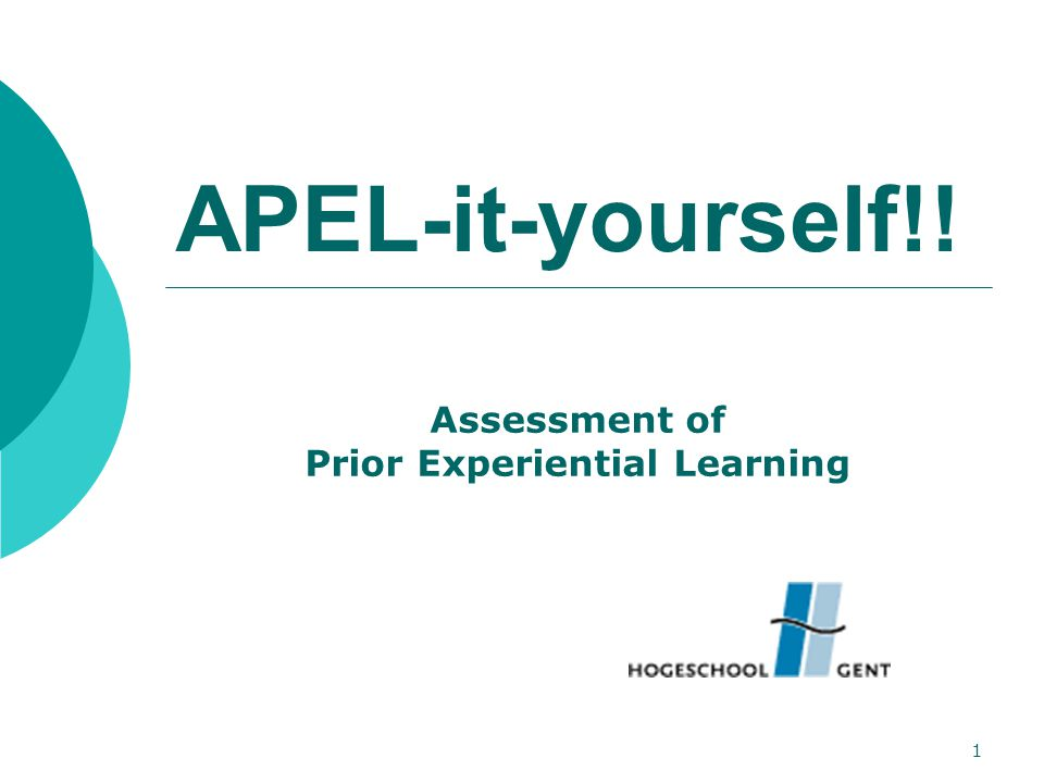 1 APEL-it-yourself!! Assessment of Prior Experiential Learning