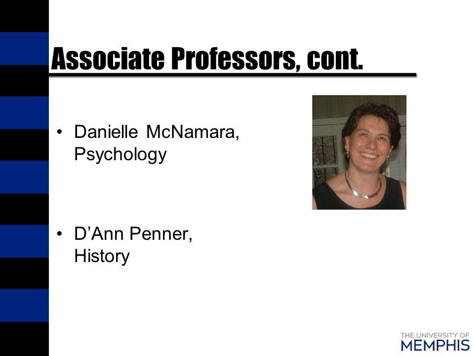 Associate Professors, cont. Danielle McNamara, Psychology D'Ann Penner, History
