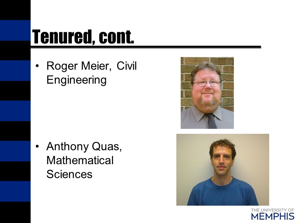 Tenured, cont. Roger Meier, Civil Engineering Anthony Quas, Mathematical Sciences