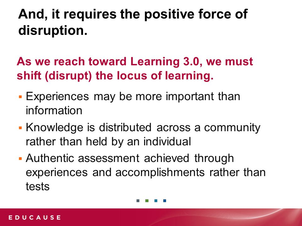 And, it requires the positive force of disruption.