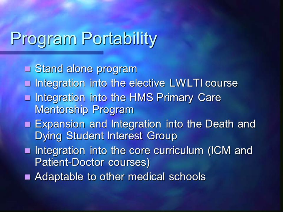 Program Portability Stand alone program Stand alone program Integration into the elective LWLTI course Integration into the elective LWLTI course Inte