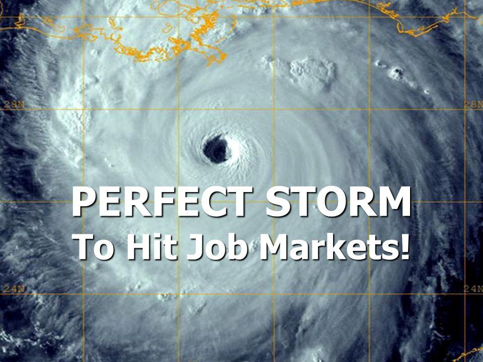 PERFECT STORM To Hit Job Markets!