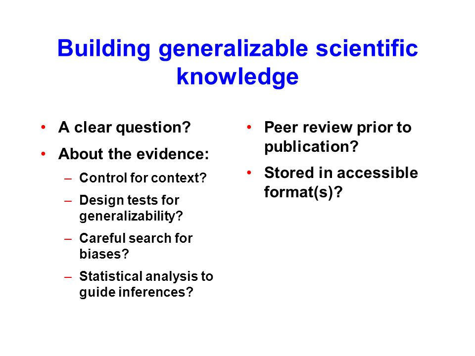 Building generalizable scientific knowledge A clear question.