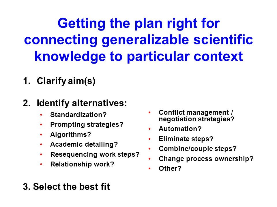 Getting the plan right for connecting generalizable scientific knowledge to particular context Standardization.