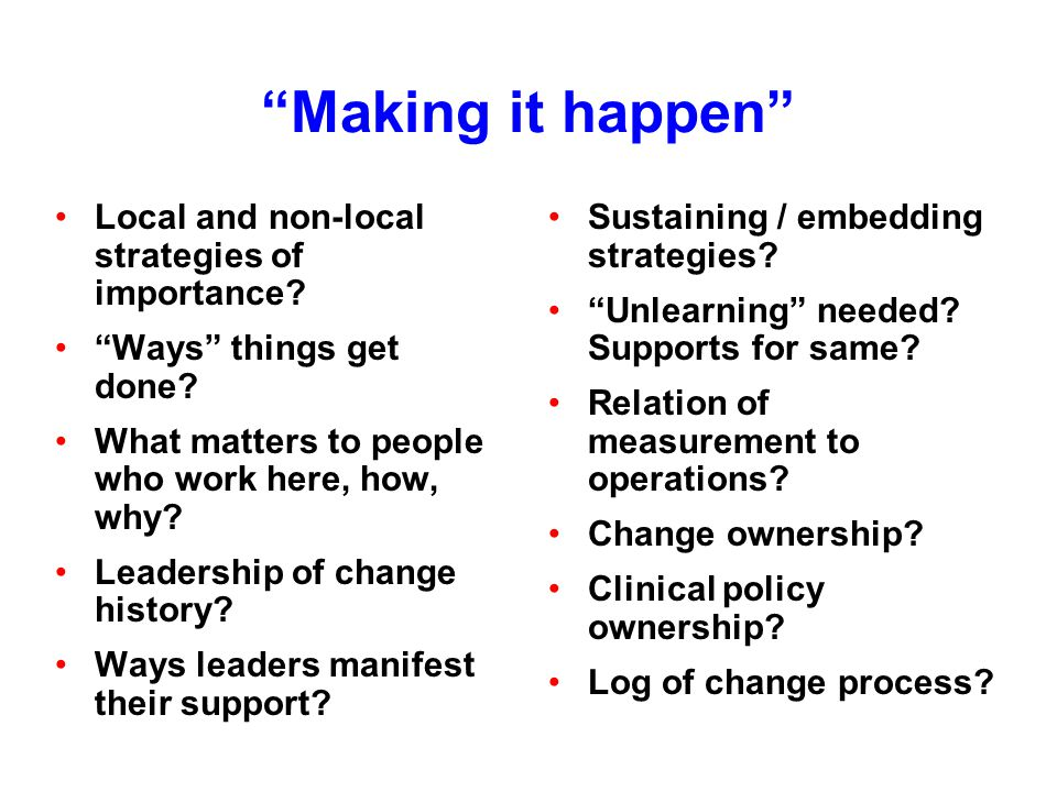 Making it happen Local and non-local strategies of importance.